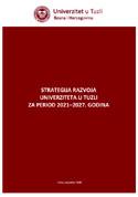 STRATEGIJA RAZVOJA UNIVERZITETA U TUZLI ZA PERIOD 2021-2027. GOD